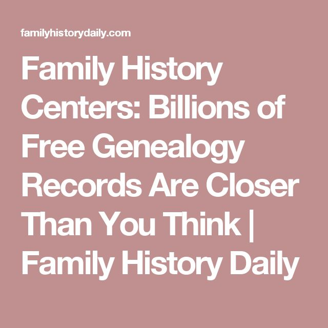 Family History Centers: Billions of Free Genealogy Records Are Closer Than You Think | Family History Daily