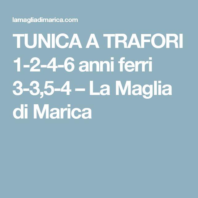 TUNICA A TRAFORI  1-2-4-6 anni ferri 3-3,5-4 – La Maglia di Marica