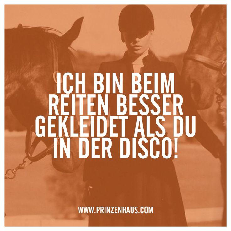 Www.prinzenhaus.com Ich Bin Beim Reiten Besser Gekleidet Als Du In Der Disco