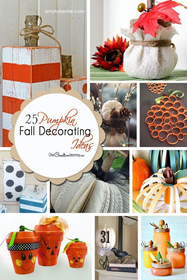 25 Pumpkin Fall Decorating Ideas {OneCreativeMommy.com} #Falldecor