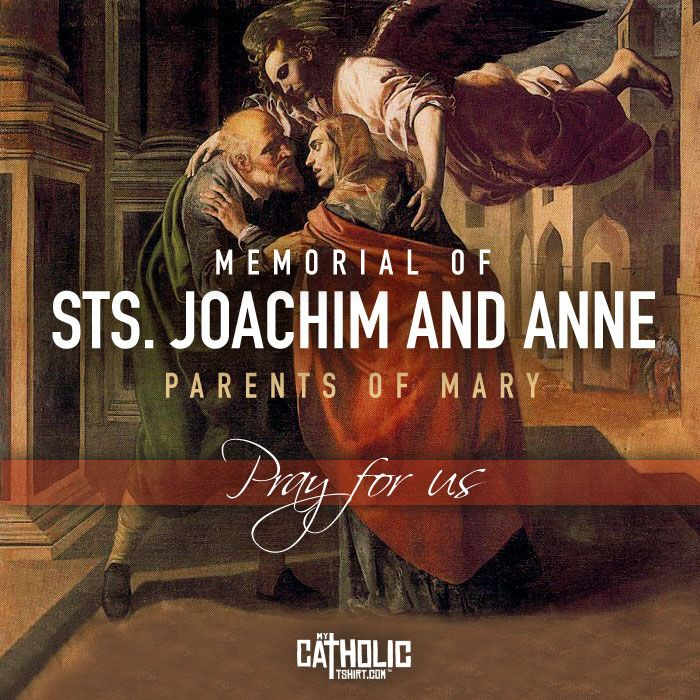 Today we celebrate the Memorial of Sts. Joachim and Anne, parents of Mary #feastday #StsJoachimAndAnne #mycatholictshirt  It was in the home of Joachim and Ann where the Virgin Mary received her training to be the Mother of God. Thus, devotion to Ann and Joachim is an extension of the affection Christians have always professed toward our Blessed Mother. We, too, owe a debt of gratitude to our parents for their help in our Christian formation.