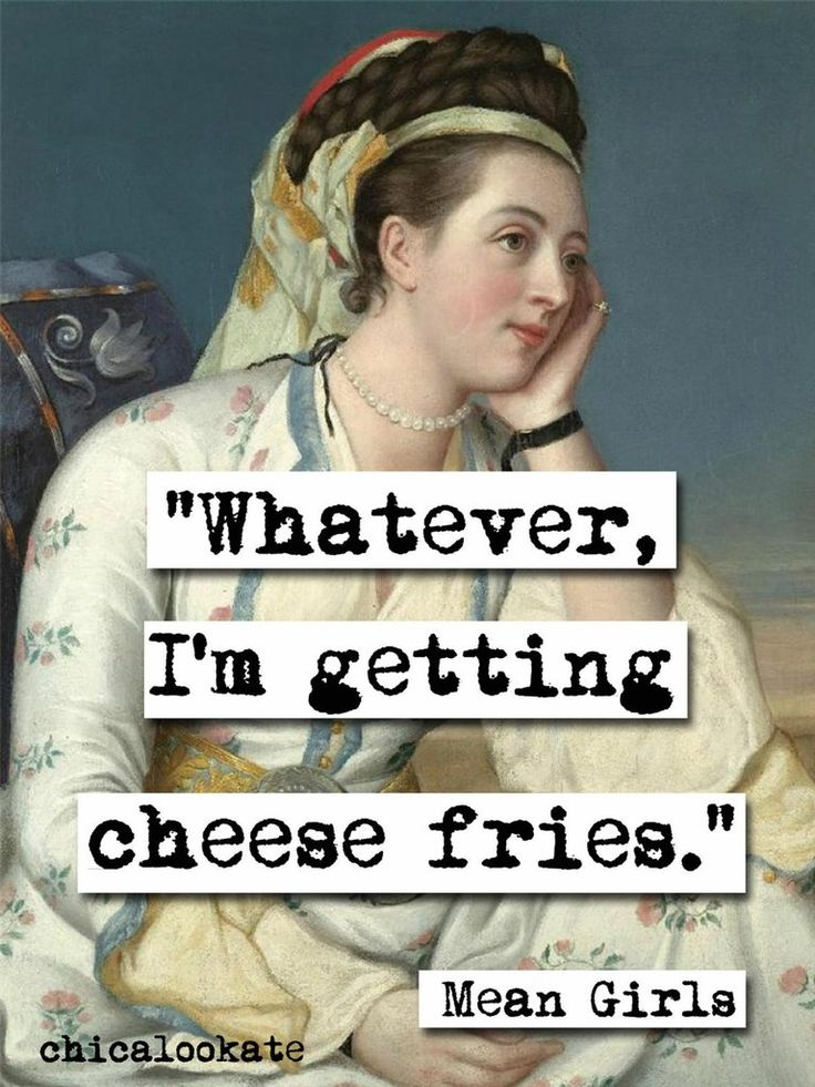 Mean Girls Cheese Fries Movie Quote Art Print (p406)