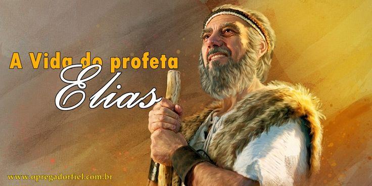 A Vida do profeta Elias – Parte 1