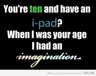 Your jealousy is showing.: Laugh, Imagine, Funny Pictures, Ipad, So True, Funny Quotes, Kids, Pictures Quotes, True Stories