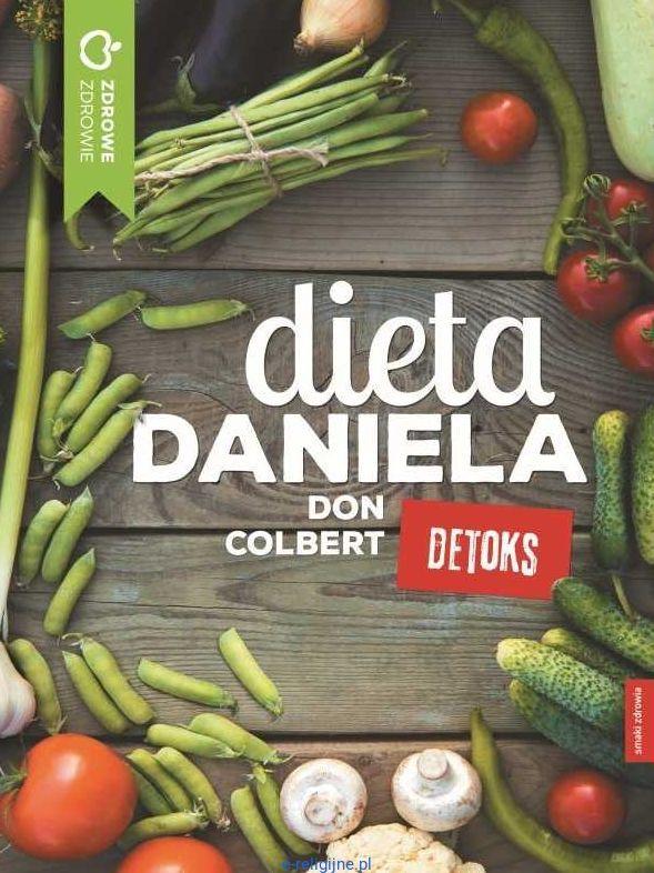 Dieta Daniela. Detoks - dr Don Colbert