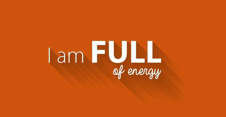 I am full of energy :: #affirmations #positivethoughts