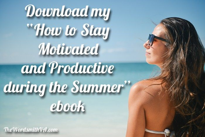 How to Stay Motivated and Productive during the Summer