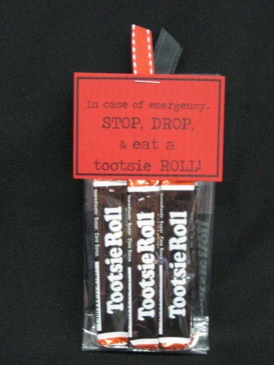 In case of emergency STOP, DROP, & Eat a tootsie ROLL!