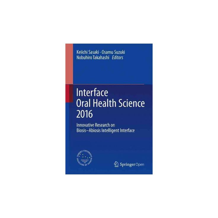 Interface Oral Health Science 2016 : Innovative Research on Biosis-abiosis Intelligent Interface