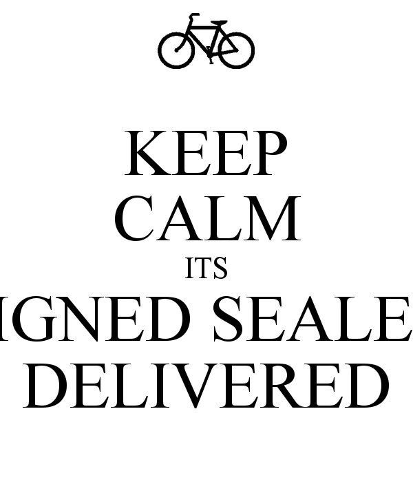 'KEEP CALM ITS SIGNED SEALED DELIVERED' Poster