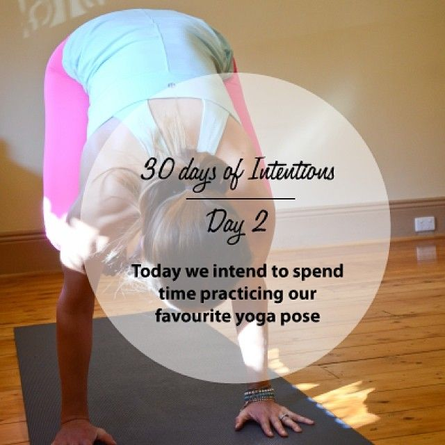 Day 2: 30 days of intentions. Today we intend to spend time practicing our favourite yoga posture #yoga #dailyintention #affirmation #stralastyle