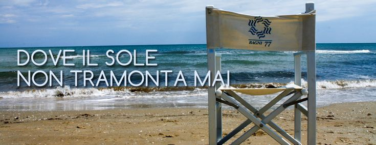 "Bagni'77, Senigallia Beach :""WHERE THE SUN NEVER SETS!"""