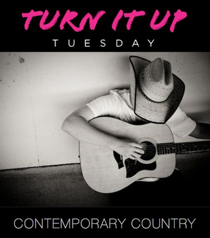 Turn it Up Tuesday: Contemporary Country