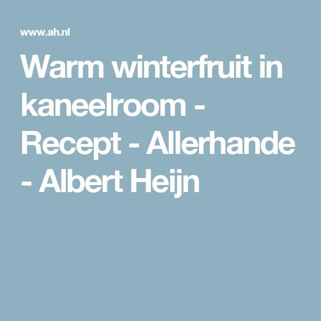 Warm winterfruit in kaneelroom - Recept - Allerhande - Albert Heijn