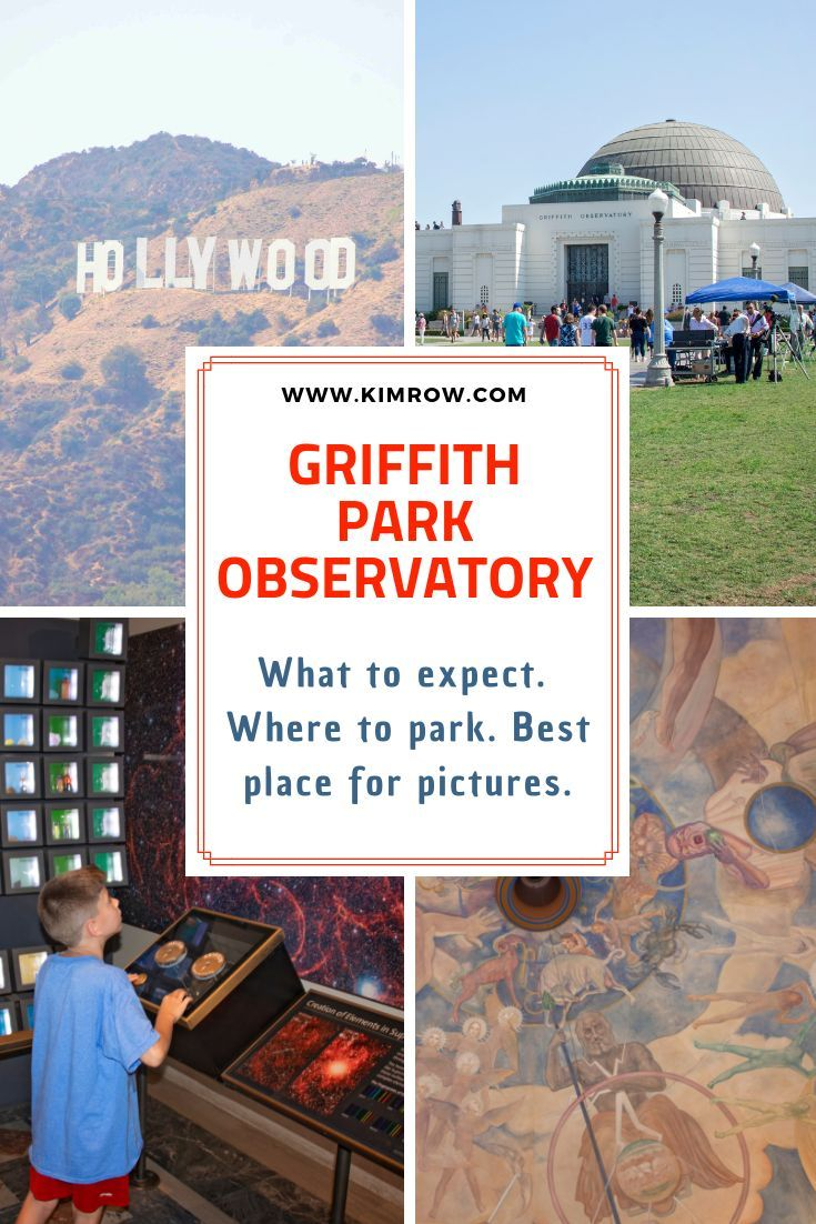 Griffith Park Observatory In Los Angeles With Kids What To Expect Where To Park And The Bes Los Angeles With Kids Southern California Travel Griffith Park