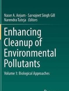 Enhancing Cleanup of Environmental Pollutants: Volume 1: Biological Approaches 1st ed. 2017 Edition free download by Naser A. Anjum Sarvajeet Singh Gill Narendra Tuteja ISBN: 9783319554259 with BooksBob. Fast and free eBooks download.  The post Enhancing Cleanup of Environmental Pollutants: Volume 1: Biological Approaches 1st ed. 2017 Edition Free Download appeared first on Booksbob.com.