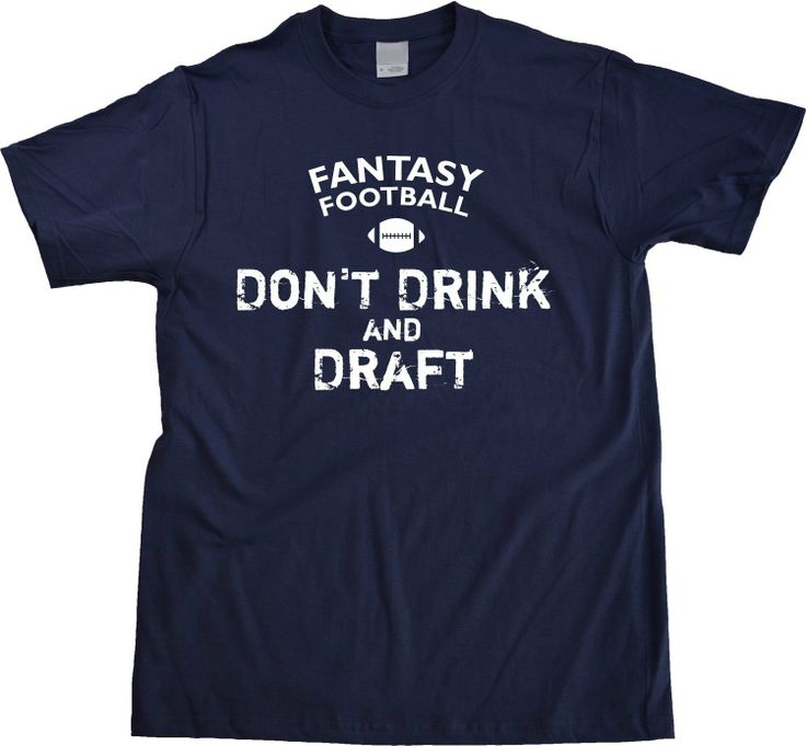 FANTASY FOOTBALL: DONT DRINK AND DRAFT Adult Unisex T-shirt / Football Fan Tee