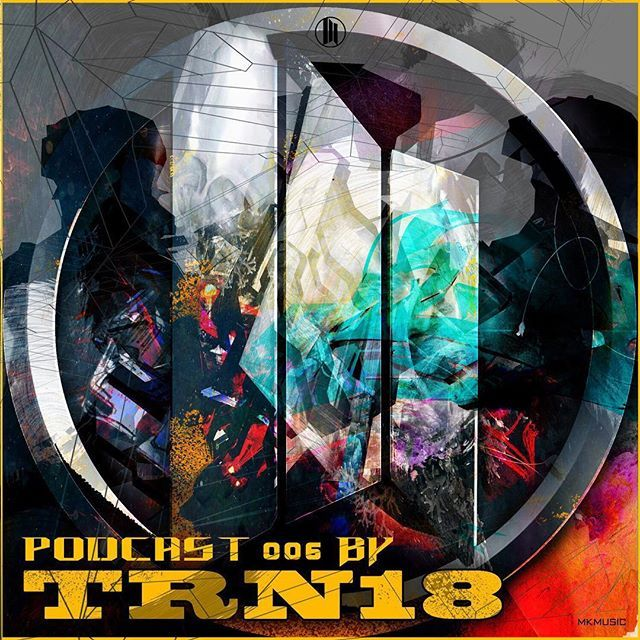 TRN18 - MKMusic #Podcast 006 is available on our #Soundcloud page! #Free_download !!! [ #Breaks #Breakbeat ] #mkmusic #music #musica #musician #instamusic #instagramanet #instatag #musical #bestsong #goodmusic #musicvideo #musicislife #musicians #musiclife #musicfestival #musicismylife #musiclover #song #songs #songwriter #songoftheday #melody #house #pop #drumandbass #instamusic
