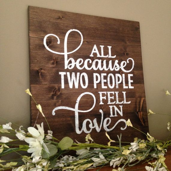 All Because Two People Fell In Love Sign, marriage sign, custom anniversary, Rustic Wedding Sign, Custom Wedding Sign, Love Pallet Art,
