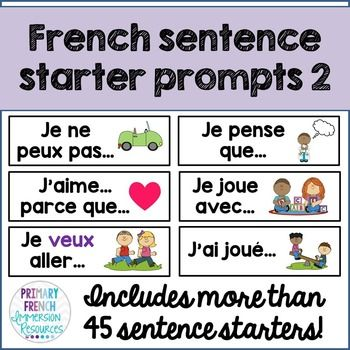 French sentence starter prompts - volume 2. Great for getting your French Immersion or Primary Core French students talking and writing in French!