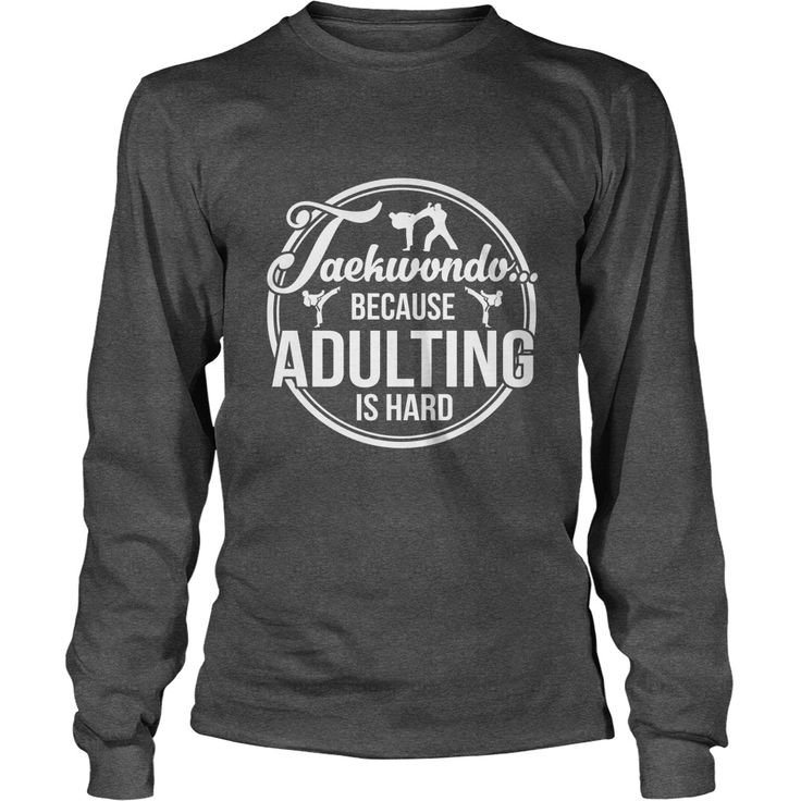 Taekwondo-Teakwondo because adulting is hard  #gift #ideas #Popular #Everything #Videos #Shop #Animals #pets #Architecture #Art #Cars #motorcycles #Celebrities #DIY #crafts #Design #Education #Entertainment #Food #drink #Gardening #Geek #Hair #beauty #Health #fitness #History #Holidays #events #Home decor #Humor #Illustrations #posters #Kids #parenting #Men #Outdoors #Photography #Products #Quotes #Science #nature #Sports #Tattoos #Technology #Travel #Weddings #Women