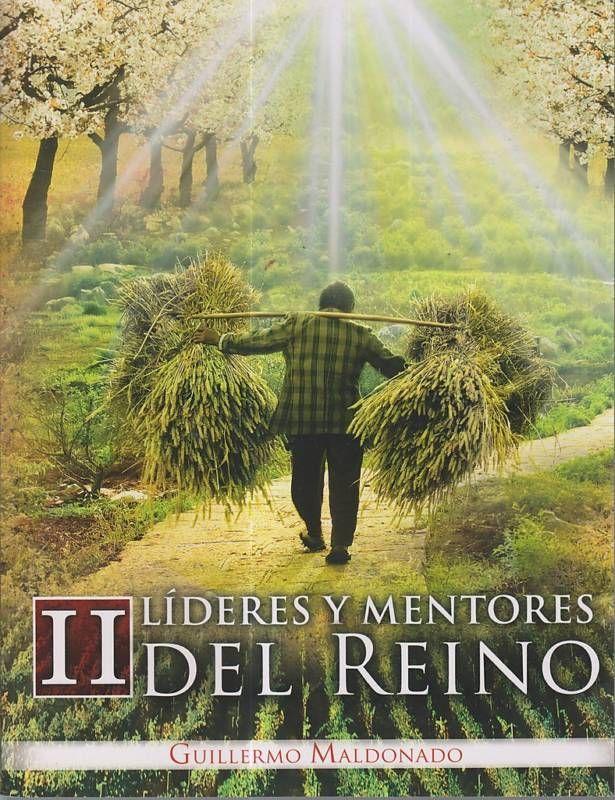 Lideres Y Mentores Del Reino II Guillermo Maldonado