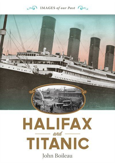 Halifax, Nova Scotia, Canada and Titanic