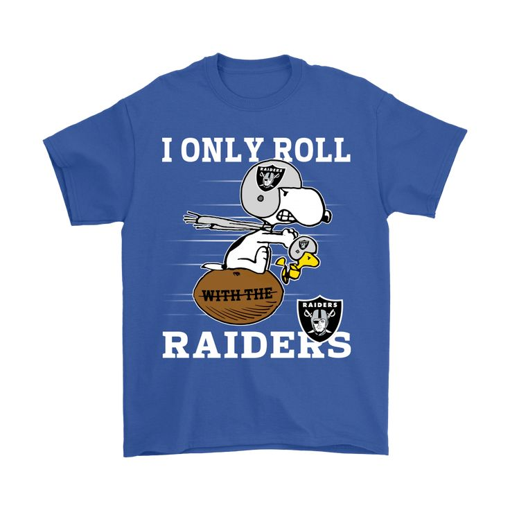 Snoopy and Woodstock I Only Roll With The Oakland Raiders Shirts