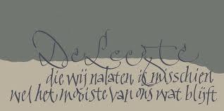 De leegte die wij nalaten, is misschien wel het mooiste van ons wat blijft. kalligrafie - Google zoeken