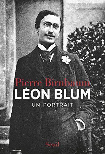 Léon Blum : un portrait de Pierre Birnbaum