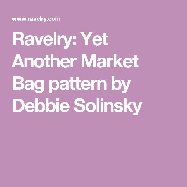 Ravelry: Yet Another Market Bag pattern by Debbie Solinsky