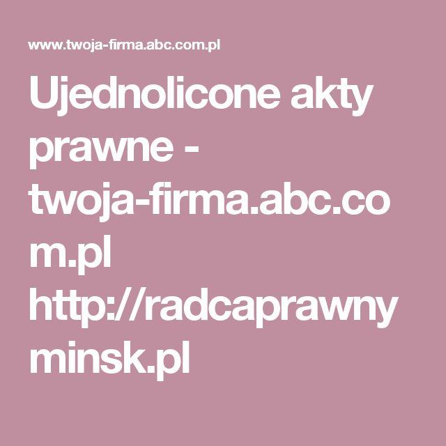 Ujednolicone akty prawne - twoja-firma.abc.com.pl http://radcaprawnyminsk.pl