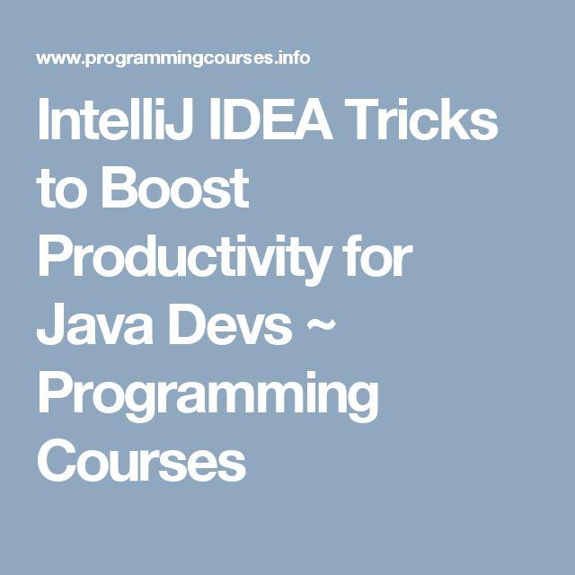 IntelliJ IDEA Tricks to Boost Productivity for Java Devs ~ Programming Courses