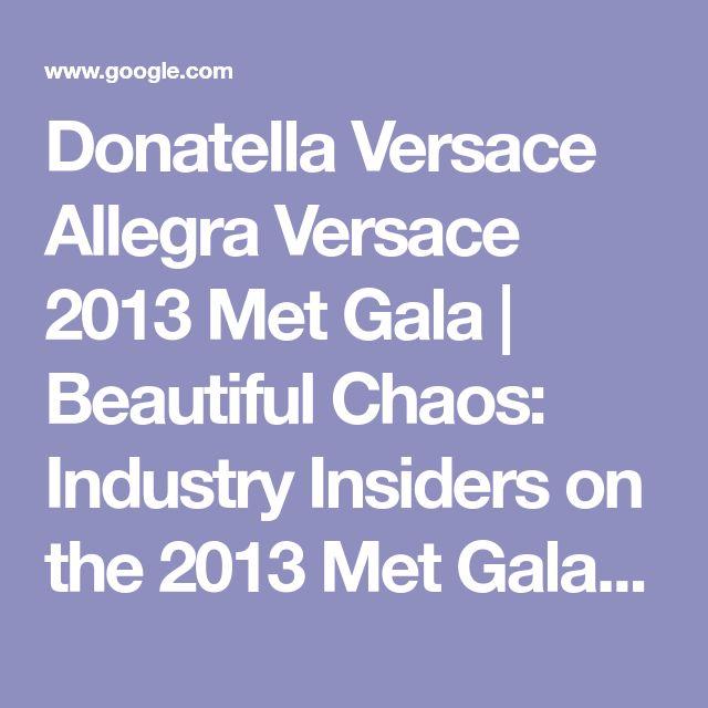 Donatella Versace Allegra Versace 2013 Met Gala | Beautiful Chaos: Industry Insiders on the 2013 Met Gala Red Carpet | POPSUGAR Fashion Photo 47