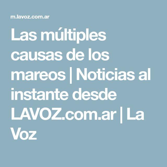 Las múltiples causas de los mareos | Noticias al instante desde LAVOZ.com.ar | La Voz