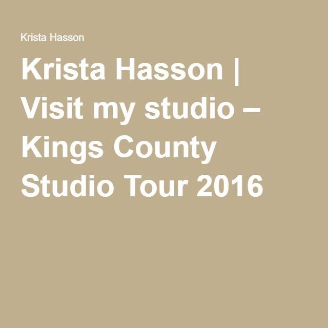 Krista Hasson | Visit my studio – Kings County Studio Tour 2016