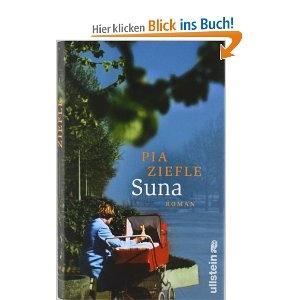 Sehr lesenswert:  Suna: Roman: Amazon.de: Pia Ziefle: Bücher