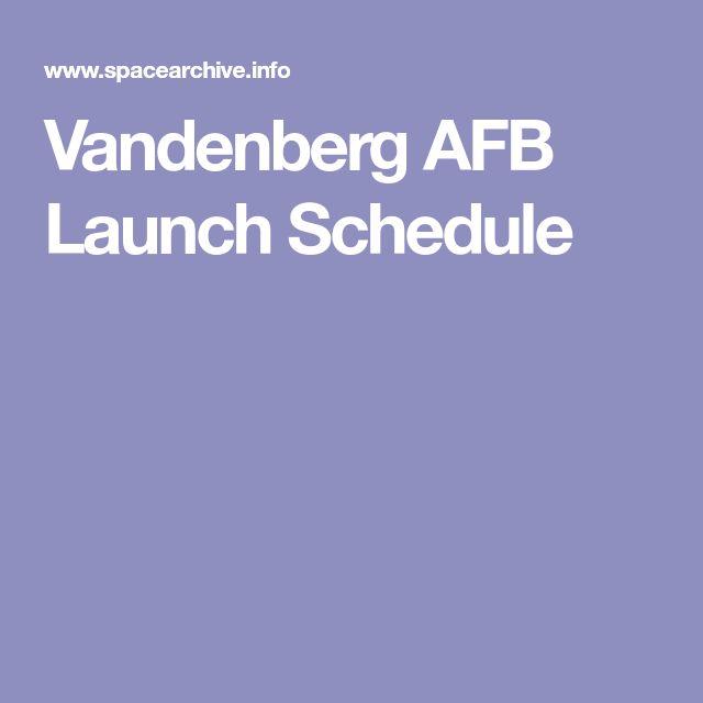 Vandenberg AFB Launch Schedule