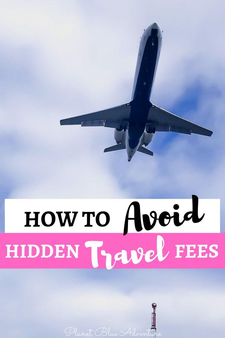 Travel Tips: How to Avoid Hidden Travel Fees – Planet Blue Adventure #traveltips…