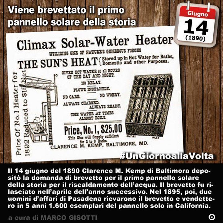 14 giugno 1890: viene brevettato negli Usa il primo pannello solare della storia  Immaginate di poter sfruttare lenergia del sole per produrre calore energia e ogni altra cosa vorreste. Sarebbe una fonte praticamente inesauribile e non inquinante. La stessa che ha consentito alla Terra di sviluppare la vita. Sembra che già i romani sapessero sfruttare il calore del sole per scaldare lacqua nelle case attraverso un sistema che sfruttava l'effetto serra di vetrate; a Leonardo da Vinci sono…