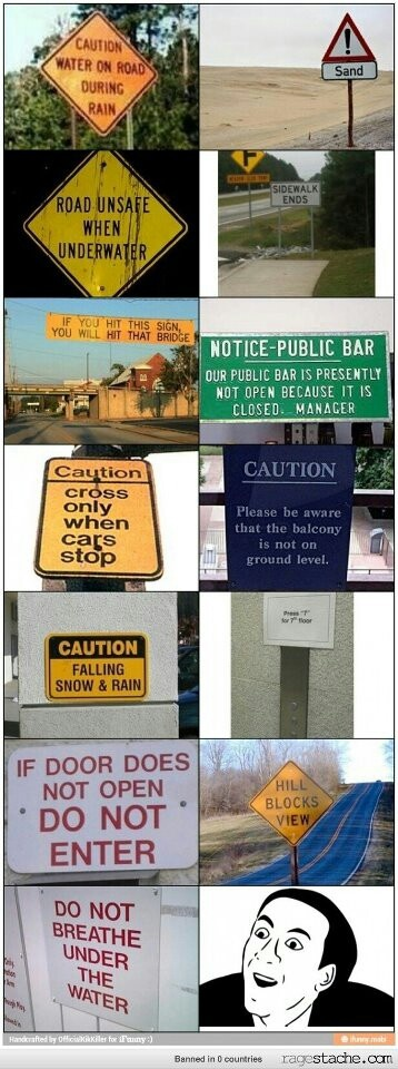 Funny and somewhat pointless signs.