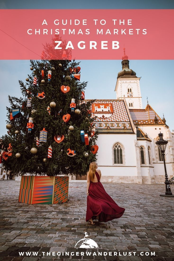 Guide To The Christmas Markets In Zagreb Croatia The Ginger Wanderlust Christmas Markets Europe Christmas Market Christmas Travel Destinations