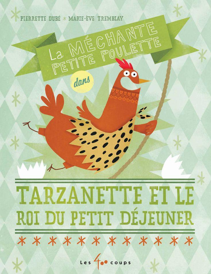 Tarzanette et le roi du petit déjeuner Texte de Pierrette Dubé