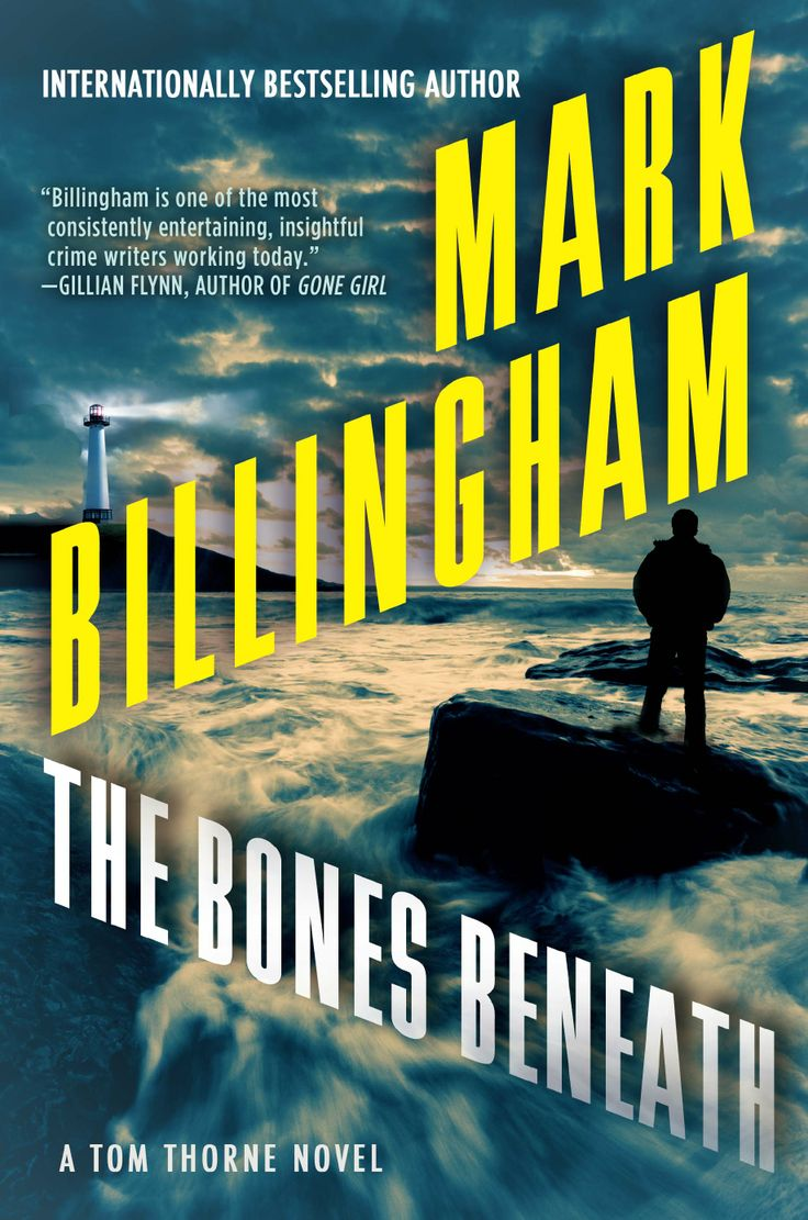 The Bones Beneath Twelfth Novel In Internationally Bestselling Tom Thorne Series Shows Facing Perhaps Most Dangerous Killer He Has