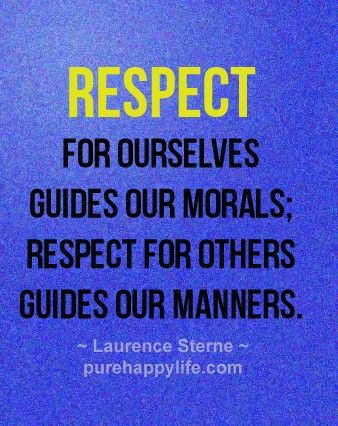 #quotes - Respect for ourselves...more on purehappylife.com