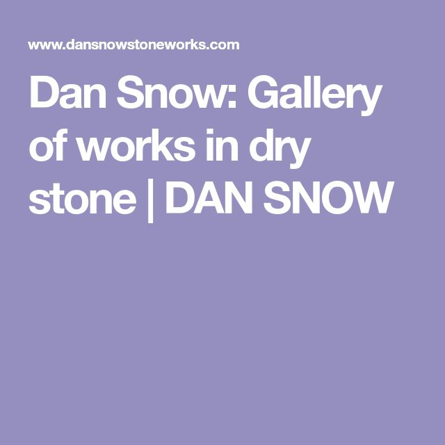 Dan Snow: Gallery of works in dry stone | DAN SNOW