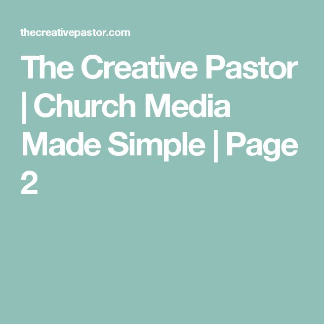The Creative Pastor   Church Media Made Simple   Page 2