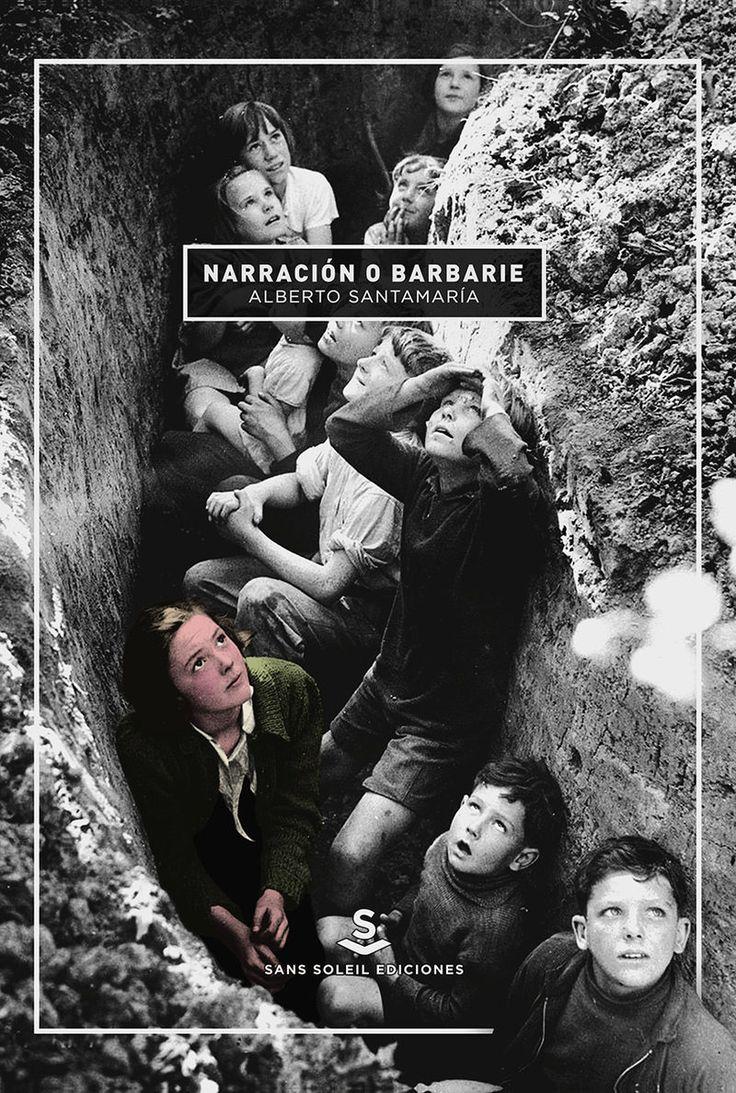 Narración o barbarie : fragmentos para una lógica de la confusión en tiempos de orden / Alberto Santamaría https://cataleg.ub.edu/record=b2226828~S1*cat  Este libro trata de apuntar hacia la necesidad de hallar una narración-otra, una narración diferente (un decir esquizo) que ofrezca un cuestionamiento de las formas de orden que nacen de las narraciones institucionales que nos rodean.