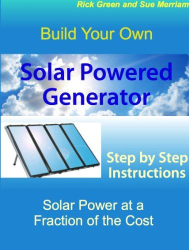 Build Your Own Solar Powered Generator