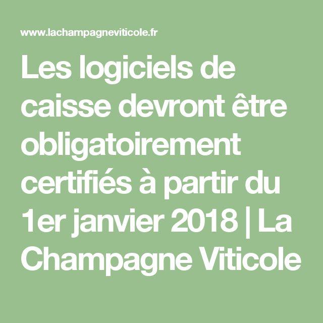 Les logiciels de caisse devront être obligatoirement certifiés à partir du 1er janvier 2018 | La Champagne Viticole